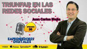 Triunfar en las redes sociales con Juan Carlos Mejía