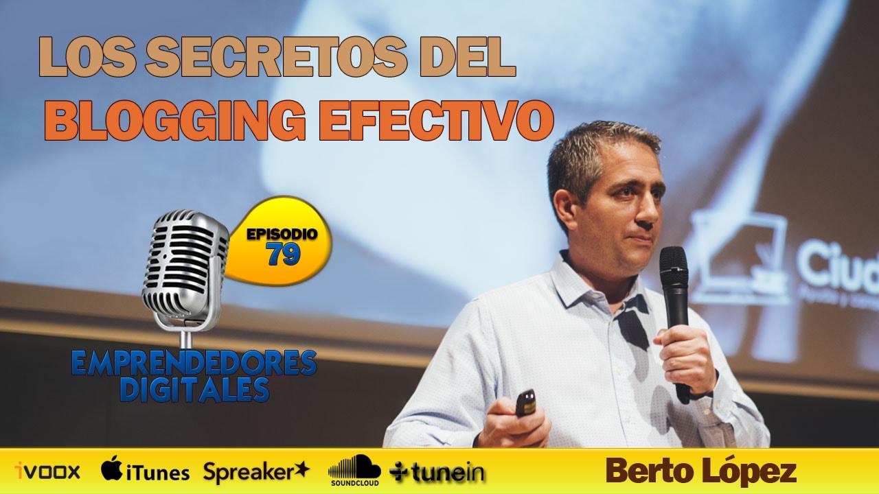 Los secretos del blogging efectivo - Berto López