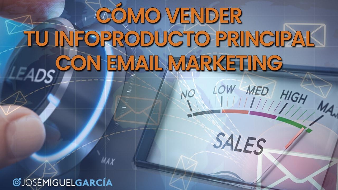 Cómo vender tu infoproducto principal con email marketing