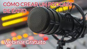 Webinar-Cómo crear un podcast de éxito