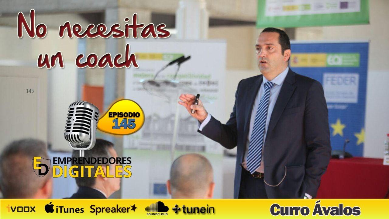 No necesitas un coach - Las 6 disciplinas clave para el éxito  - Curro Ávalos | Podcast ep. 145