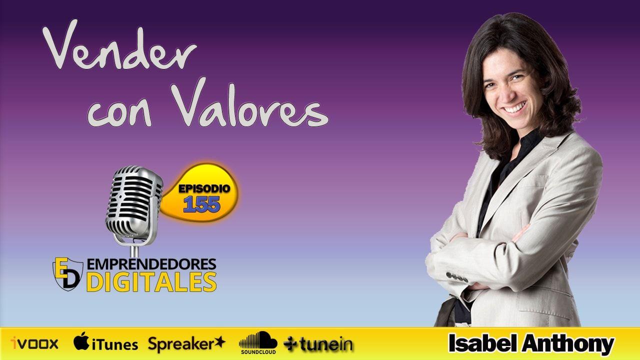 Cómo convertir clientes potenciales en clientes de pago - Vender Con valores - Isabel Anthony | Podcast ep. 155