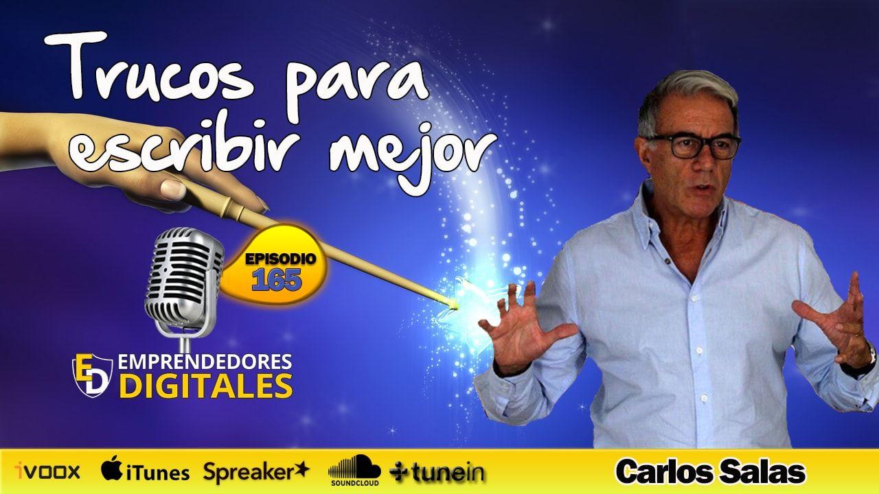 Trucos para escribir mejor - Cómo convertir textos normales en textos sobresalientes - Carlos Salas | Podcast ep. 165