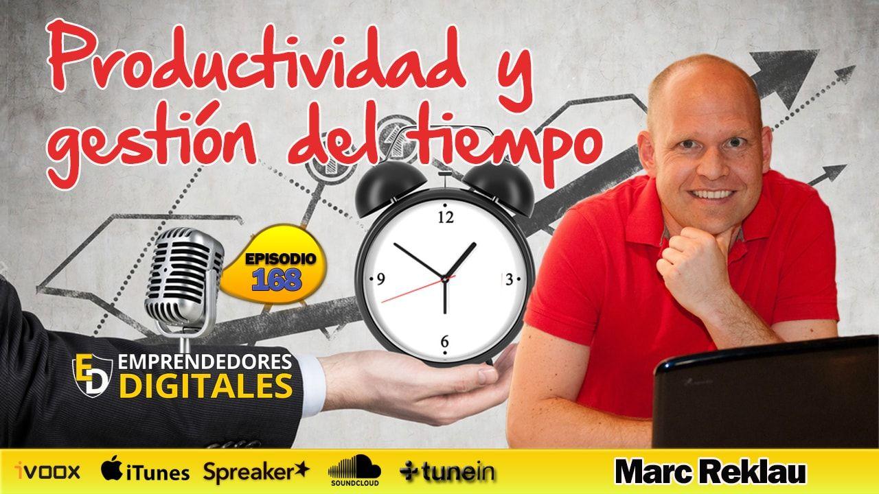 Productividad y gestión del tiempo - Marc Reklau | Podcast ep. 168