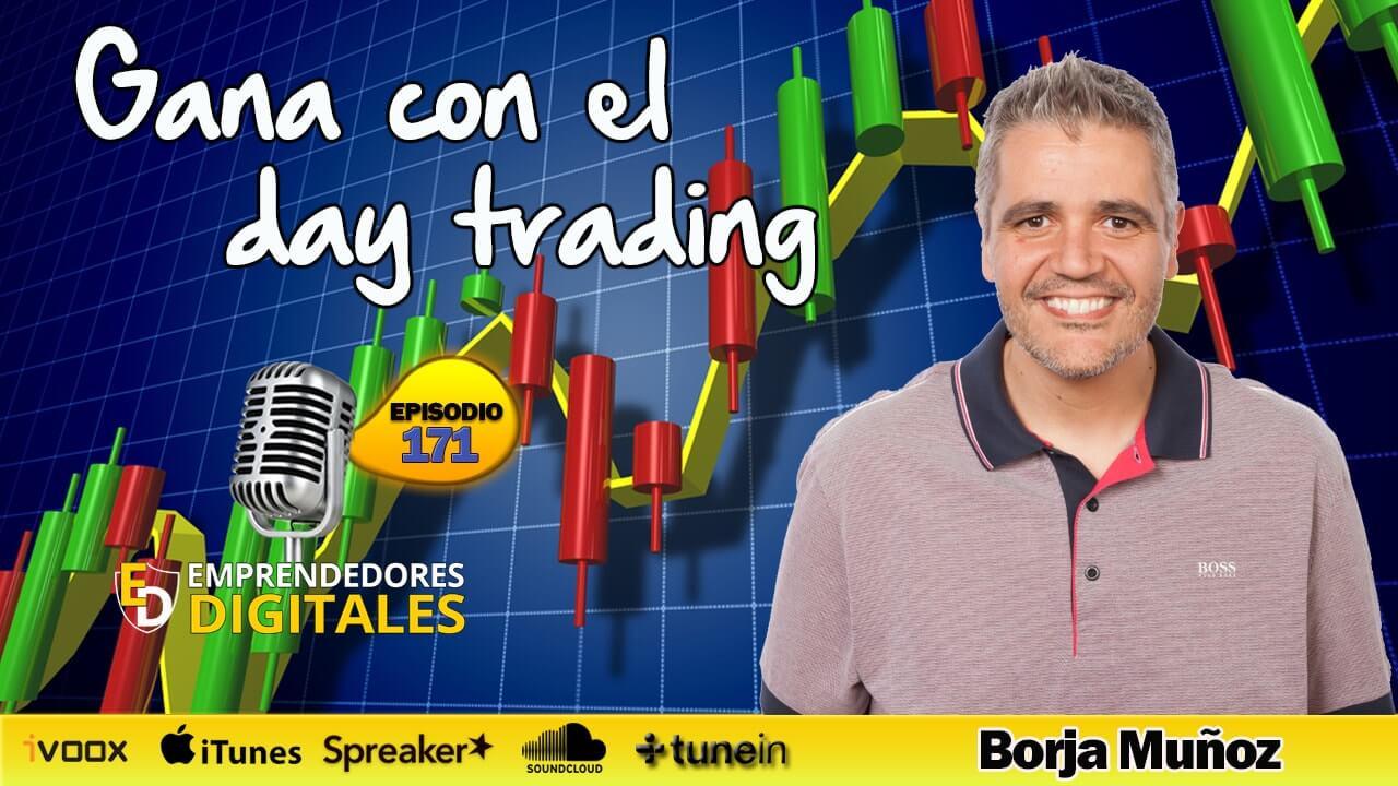 Cómo ganar dinero en bolsa con el day trading - Borja Muñoz | Podcast ep. 171