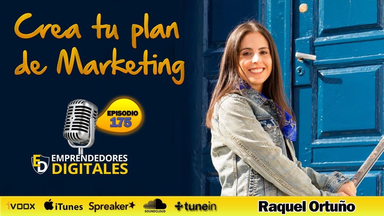 Crea tu plan de marketing - Raquel Ortuño | Podcast ep. 175