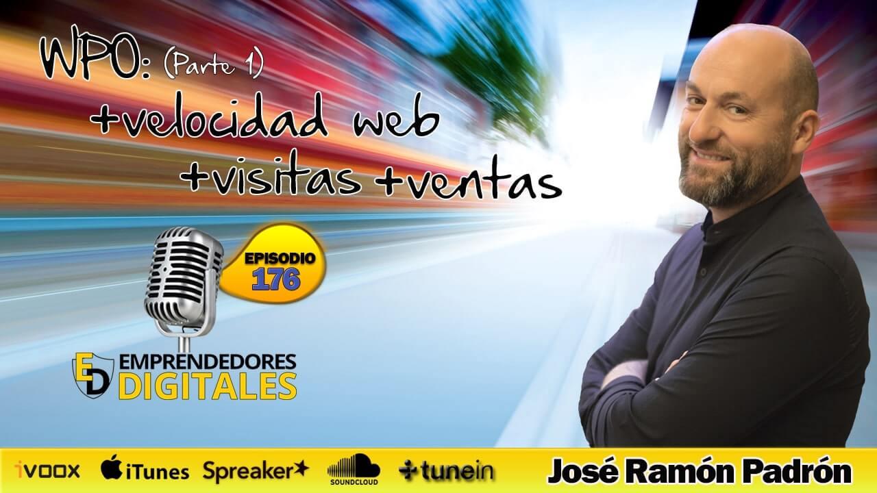 WPO (parte 1): Aumenta las visitas y conversiones en tu sitio web - José Ramón Padrón | Podcast ep. 176
