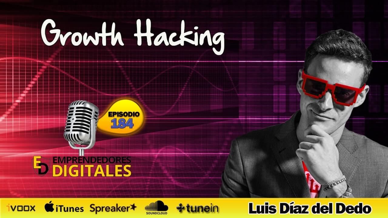 Cómo hacer crecer tu producto digital de manera exponencial - Growth Hacking - Luis Díaz del Dedo | Podcast ep. 184