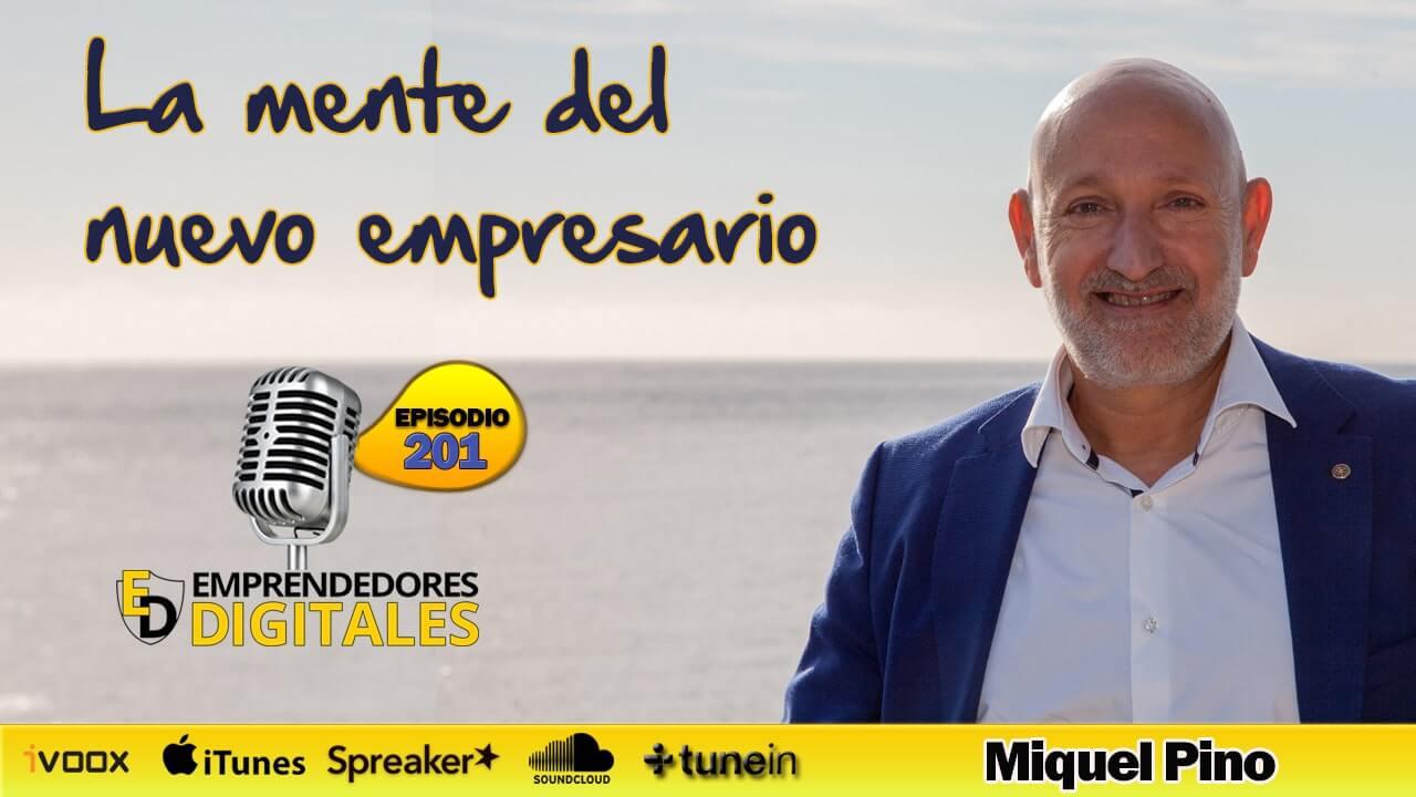 La mente del nuevo empresario- Habilidades imprescindibles para hacer crecer tu negocio - Miquel Pino | Podcast ep. 201