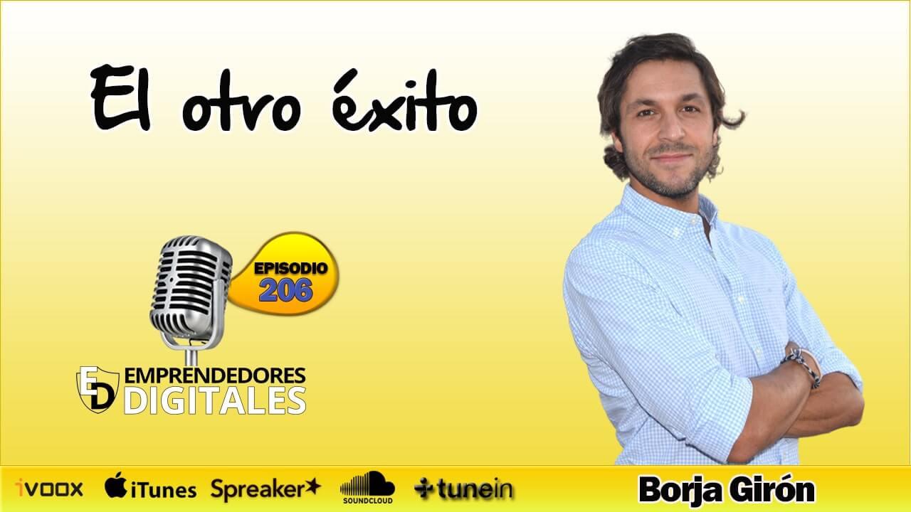 El otro éxito - El éxito no es lo que nos venden - Borja Girón | Podcast ep. 206