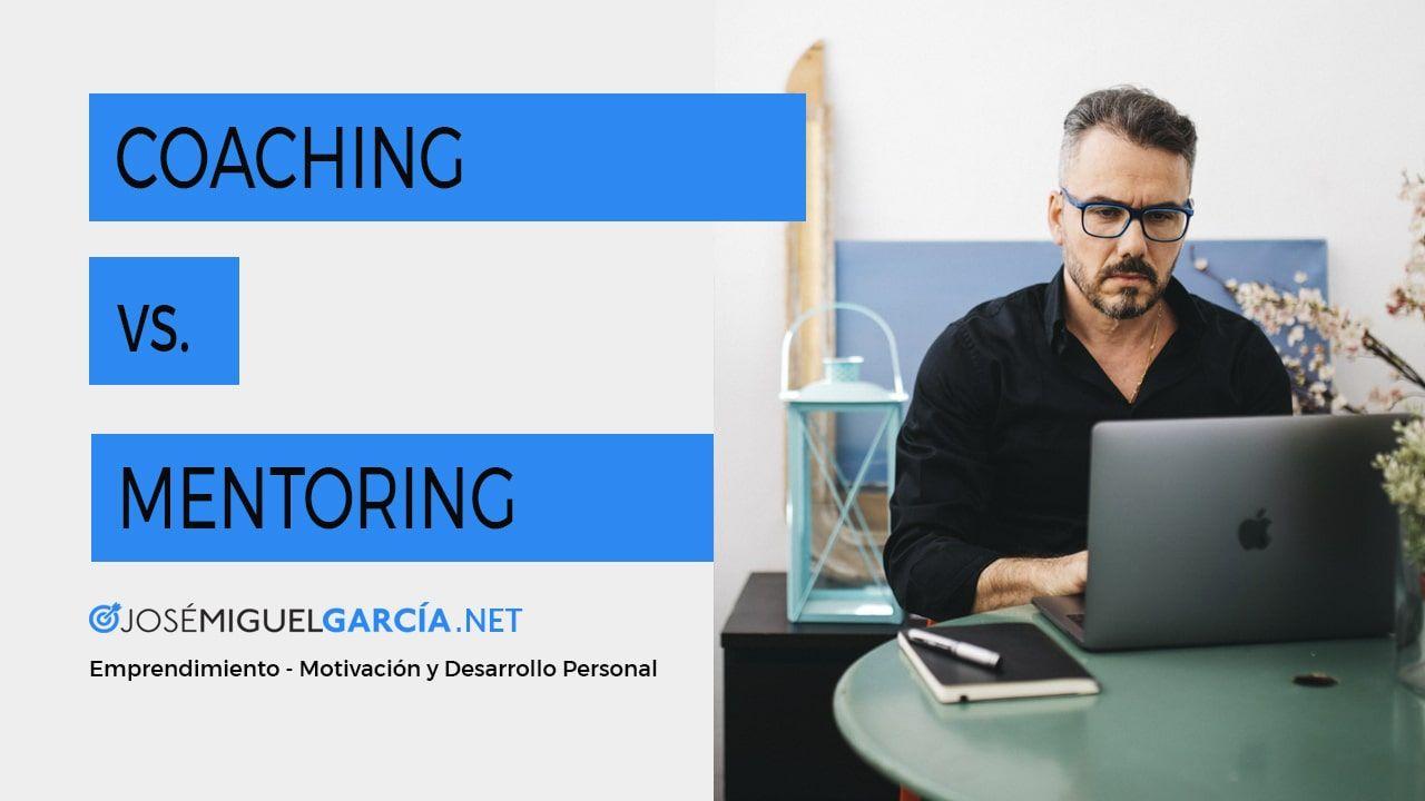 Diferencias entre el Coaching y el Mentoring. ¿Cuál me conviene más?