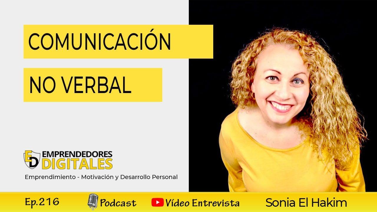 Mejora tu vida a través de la comunicación no verbal - Sonia El Hakim | Ep. 216