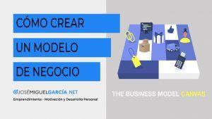 Cómo crear un modelo de negocio-canvas